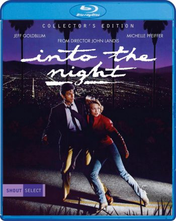 shout factory, bluray, into the night, collection's edition, blu-ray, jeff goldblum, michelle pfeiffer, 1980s movies