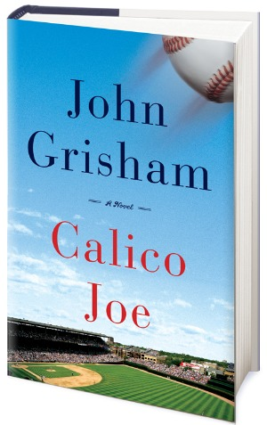 John Grisham's new book, Calico Joe, will be available April 10, 2012