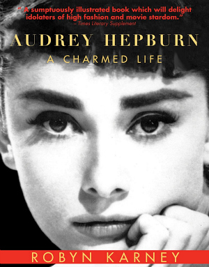 Cover of Audrey Hepburn: A Charmed Life
