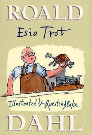 Esio Trot by Roald Dahl