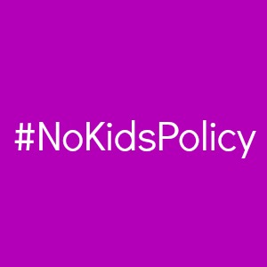 No Kids Policy